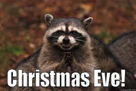 Christmas Eve Meme - when to schedule this move quickmeme