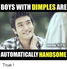Boys Meme - boys with dimples are meme nepal handsome true meme on sizzle