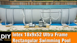 Intex Swimming Pool Pumps And Filters Intex 18x9x52 Ultra Frame Rectangular Swimming Pool Installation