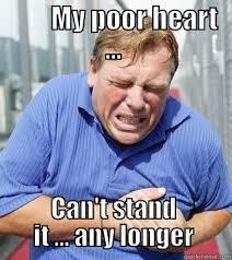 My Heart Meme - my heart aches quickmeme