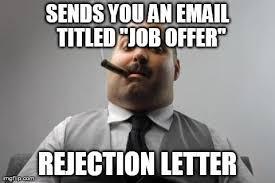 Rejection Meme - rejection letter meme 28 images it happens every time nasa
