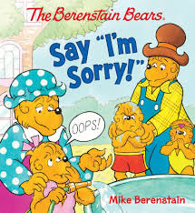 berenstien bears the berenstain bears say i m sorry mike berenstain 9780824919542