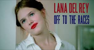 lana del rey off to the races 1997 youtube
