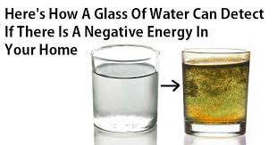how to remove negative energy from home here s how a glass of water can detect if there is a negative energy