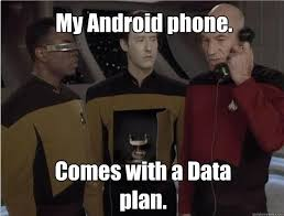 Phone Meme - star trek the next generation meme android phone data plan on