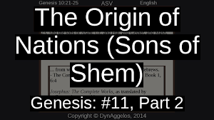 the origin of nations sons of shem youtube