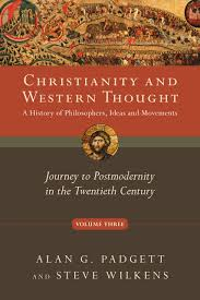christianity and western thought journey to postmodernity in the