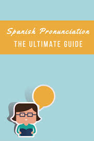 How Do You Say Map In Spanish Best 20 Spanish Pronunciation Ideas On Pinterest Translate To