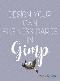 Design Your Own Business Cards How To Design Your Own Business Cards In Gimp Tastefully Eclectic