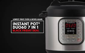 black friday amazon pressure cookers instant pot black friday deal ip duo60 lowest price ever