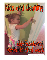 kids and cleaning old fashioned methods that work the modern