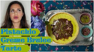 esespop how to bake a pistachio creme brûlée tart youtube