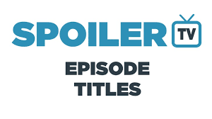 Seeking Episode Titles Upcoming Episode Titles Various Shows 1st March 2018