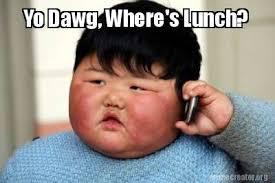 Meme Generator Yo Dawg - meme creator yo dawg where s lunch meme generator at memecreator
