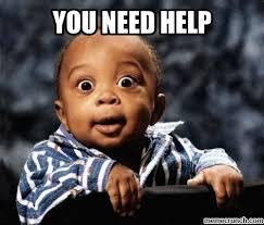 You Need Help Meme - image jpg