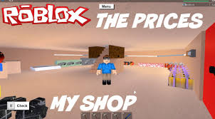 roblox lumber tycoon 2 my shop the prices for all the items youtube