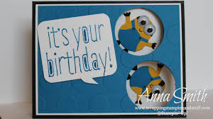 it u0027s a minion birthday card scrapping stamping and stuff