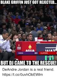 Deandre Jordan Meme - blake griffin just got rejected agua agua aia kings 80 clippers