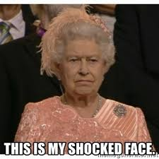 Shocked Meme - this is my shocked face unimpressed queen meme generator