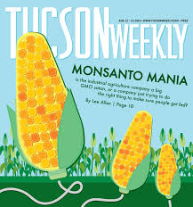 monsanto mania feature tucson weekly