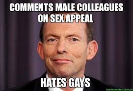 Sex Appeal Meme - comments male colleagues on sex appeal hates gays tony abbott