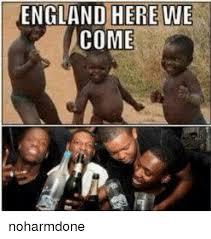 England Memes - england here we come noharmdone england meme on esmemes com
