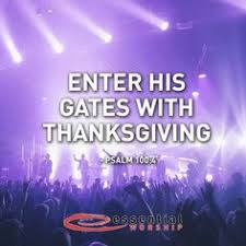 enter into his gates with thanksgiving and into his courts with