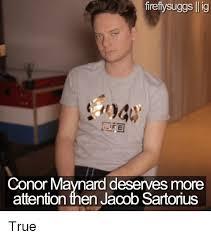 Conor Maynard Meme - firefiysuggs ig conor maynard deserves more attention then jacob