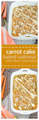 carrot cake baked oatmeal with cream cheese glaze flavor the moments
