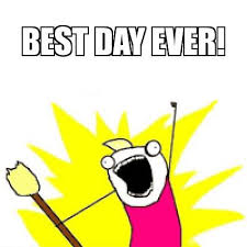 Best Day Ever Meme - meme creator best day ever meme generator at memecreator org