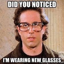 Glasses Meme - seinfeld glasses meme generator