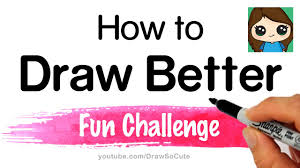 how to draw better fun challenge exercise youtube