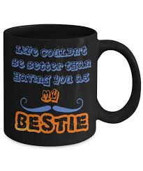 Cool Coffe Mugs Cool Mugs For Gifts My Bestie Coffee Mug