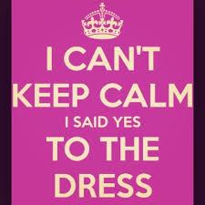 wedding quotes keep calm i said yes to the dress weddings of uzuri