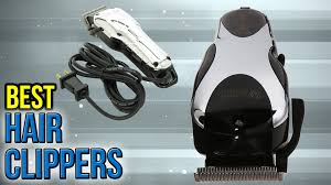10 best hair clippers 2017 youtube
