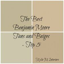 the best top 5 benjamin moore paint colours in tan and beige
