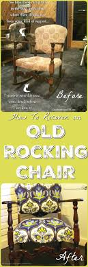 Recover Chair How To Restore Reupholster And Update An Rocking Chair