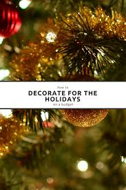 pictures of homes decorated for christmas how to decorate for the holidays on a budget mclife phoenix