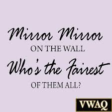 mirror mirror on the wall who u0027s the fairest of them all beauty