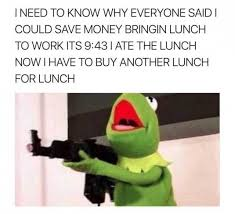 I Need Money Meme - dopl3r com memes i need to know why everyone said i could save