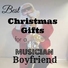 best christmas gifts for a musician boyfriend 2015 romantic gift