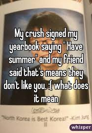 find my yearbook photo crush signed my yearbook saying summer and my friend said