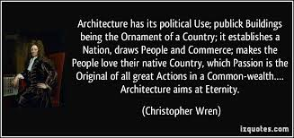 architecture has its political use publick buildings being the