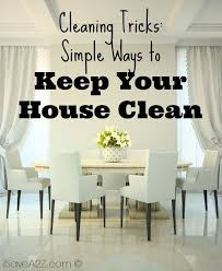 how to keep your house clean cleaning tricks simple ways to keep your house clean isavea2z com