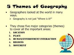 5 themes of geography lesson 5 themes of geography powerpoint roberto mattni co
