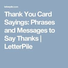 best 25 thank you card sayings ideas on pinterest thanks note