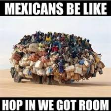 Funny Racist Mexican Memes - racist jokes about mexicans