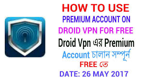 droidvpn premium apk update 26 may 2017 how to hack droid vpn premium account