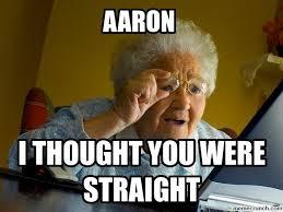 Aaron Meme - gay