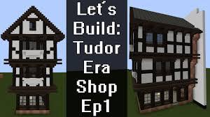 minecraft let u0027s build tudor house shop ep1 youtube